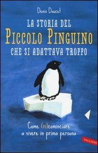 La Storia del Piccolo Pinguino che Si Adattava Troppo
