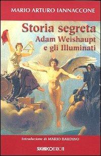 Storia segreta - Adam Weishaupt e gli Illuminati