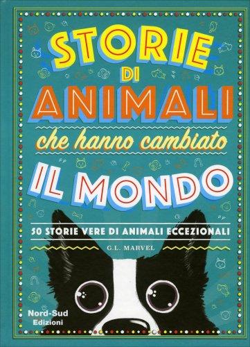 Storie di Animali che Hanno Cambiato il Mondo