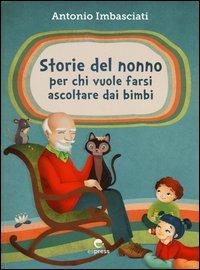 Storie del Nonno - Per Chi Vuole Farsi Ascoltare dai Bambini