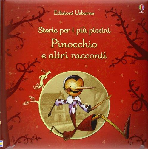 Storie per i Più Piccini - Pinocchio e Altri Racconti