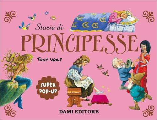 Super Pop-Up - Storie di Principesse