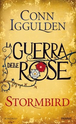 Stormbird. La Guerra delle Rose vol.1