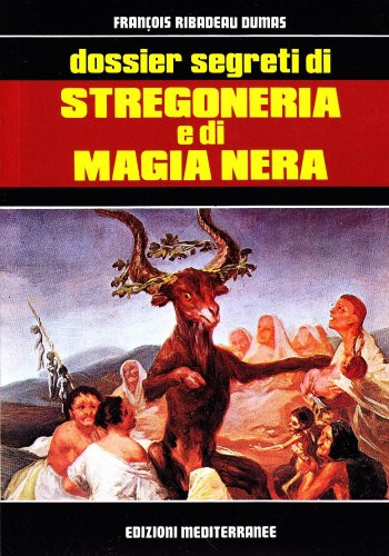 Dossier Segreti di Stregoneria e di Magia Nera