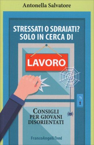 Stressati o Sdraiati? Solo in Cerca di Lavoro