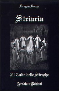 Striaria - Il Culto delle Streghe