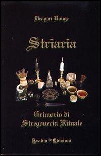 Striaria - Grimonio di Stregoneria Rituale