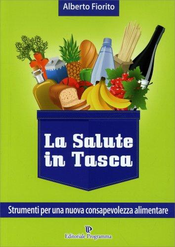 La Salute in Tasca Vol. 3 - Strumenti per una Nuova Consapevolezza Alimentare