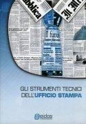 Gli Strumenti Tecnici dell'Ufficio Stampa