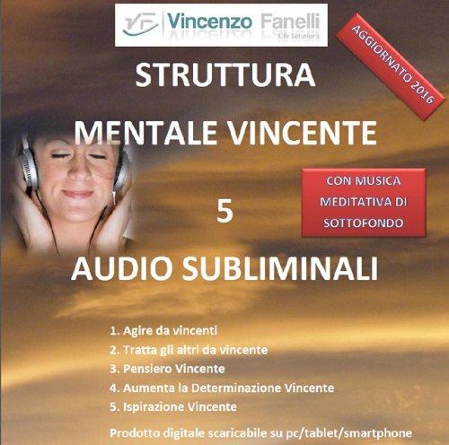 Struttura Mentale Vincente (AudioCorso Mp3)