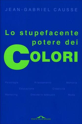 Lo Stupefacente Potere dei Colori
