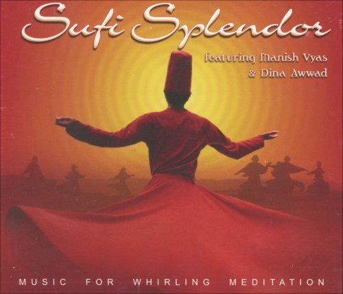 Sufi Splendor – Music for Whirling Meditation