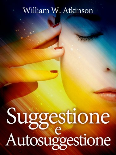 Suggestione e Autosuggestione (eBook)
