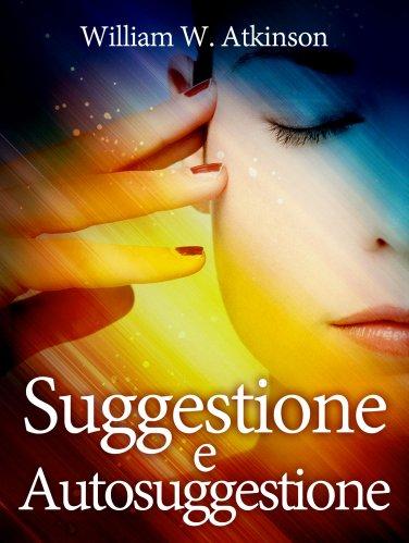 Suggestione e Autosuggestione (eBook)