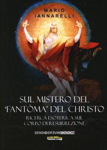 Sul Mistero del «Fantòma» del Christo