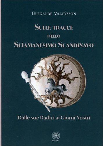 Sulle Tracce dello Sciamanesimo Scandinavo