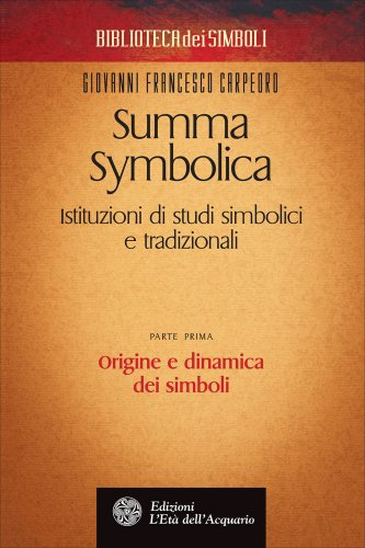 Summa Symbolica - Parte Prima: Origine e Dinamica dei Simboli