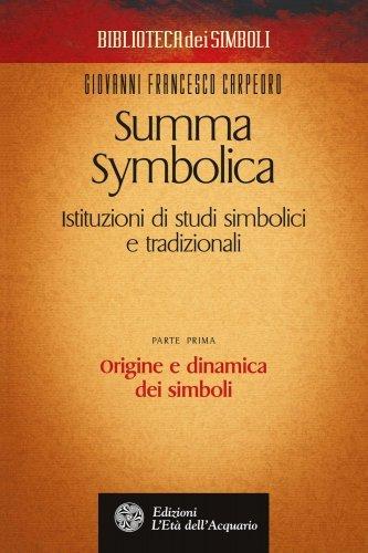 Summa Symbolica - Parte Prima: Origine e Dinamica dei Simboli (eBook)