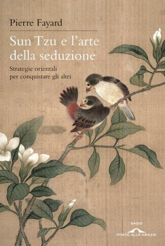 Sun Tzu e l'Arte della Seduzione (eBook)