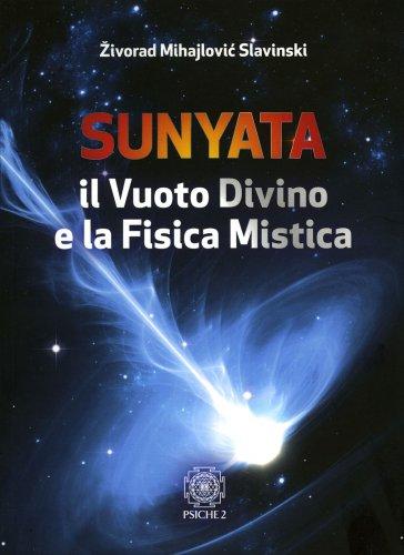 Sunyata - Il Vuoto Divino e la Fisica Mistica