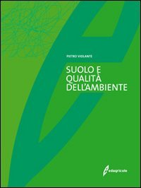Suolo e Qualita' dell'Ambiente + CD Rom