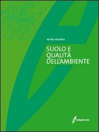 Suolo e Qualita' dell'Ambiente + CD Rom