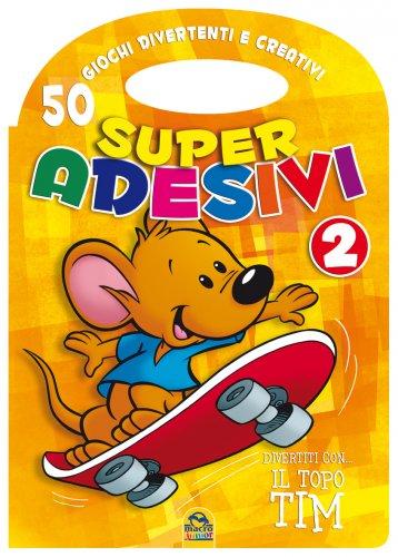 Super Adesivi 2 - 50 Giochi Divertenti e Creativi