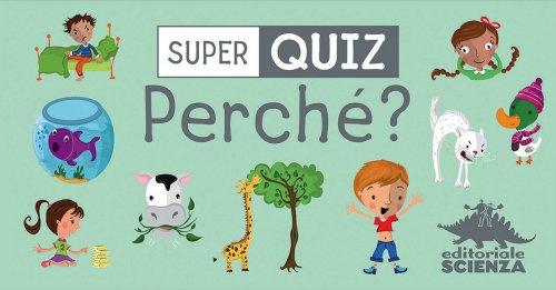 Super Quiz - Perché?