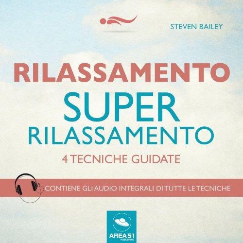 Super-Rilassamento (Audiolibro Mp3)