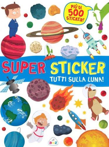 Super Sticker - Tutti sulla Luna!