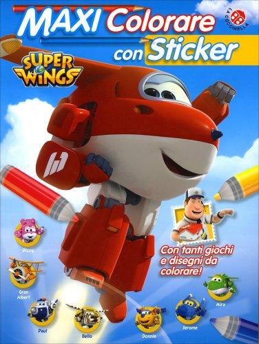 Super Wings - Maxi Colorare con Sticker