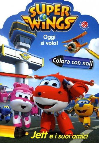 Super Wings Oggi Si Vola! - Jett e i Suoi Amici