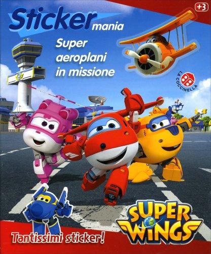 Super Wings Sticker Mania - Super Aeroplani in Missione