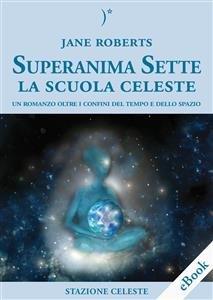 Superanima Sette - La Scuola Celeste (eBook)