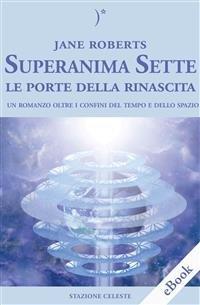 Superanima Sette - Le Porte della Rinascita (eBook)