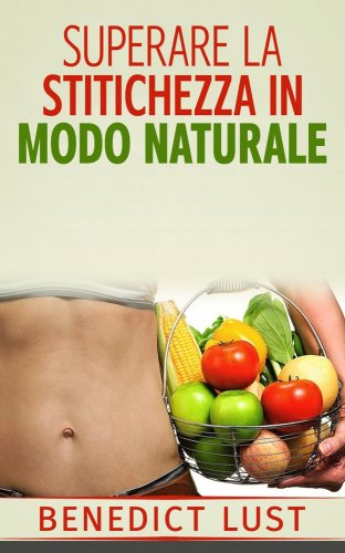 Superare la Stitichezza in Modo Naturale (eBook)