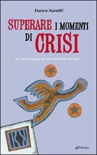 Superare i Momenti di Crisi