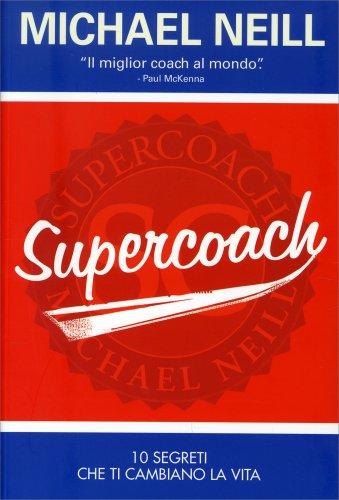 Supercoach - 10 Segreti che ti cambiano la Vita