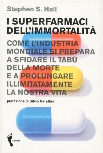 I Superfarmaci dell'Immortalità