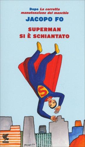 Superman si è Schiantato