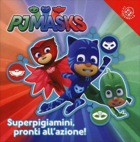 Superpigiamini, Pronti all'azione! Pj Masks