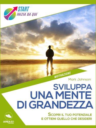 Sviluppa una Mente di Grandezza (eBook)
