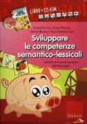 Sviluppare le Competenze Semantico-Lessicali - Cofanetto con Libro e CD Rom