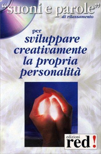 Sviluppare Creativamente la Propria Personalità