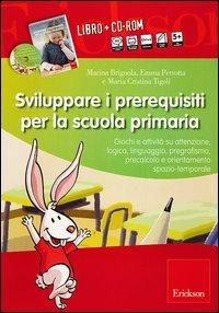 Sviluppare i Prerequisiti Per la Scuola Primaria (Cofanetto Libro + CD-ROM)