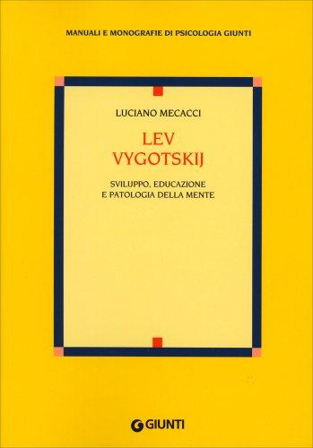 Lev Vygotskij - Sviluppo, Educazione e Patologia della Mente