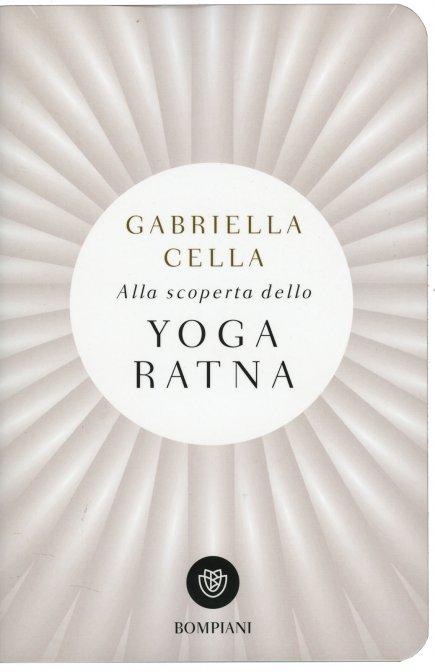 Alla scoperta dello Yoga Ratna, di Gabriella Cella