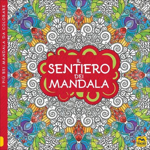 Il sentiero dei mandala libro di macro c 39 arte - Toddler libro da colorare ...
