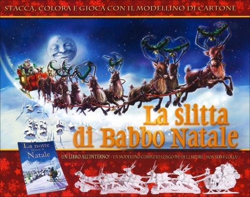 Immagini Slitta Di Babbo Natale.La Slitta Di Babbo Natale Libro Con Modellino