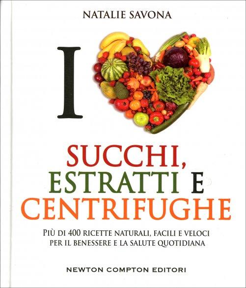 I Love Succhi Estratti E Centrifughe Natalie Savona